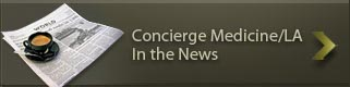 Concierge Medicine/LA In The News