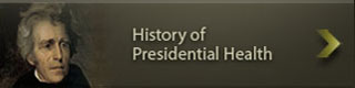 History of Presidential Health